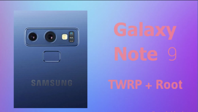Root your Samsung Galaxy Note 9
