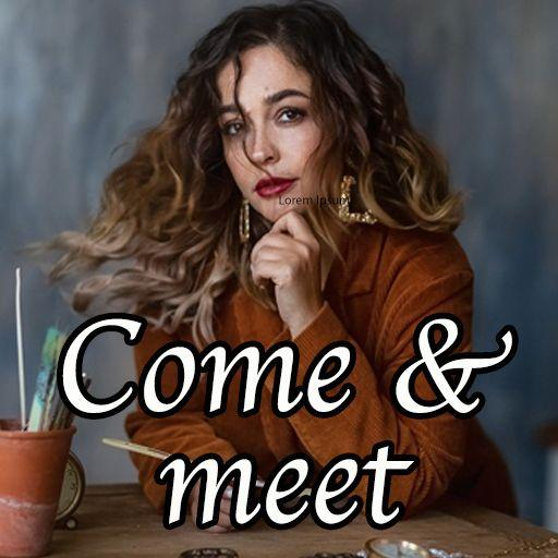 Come and Meet
