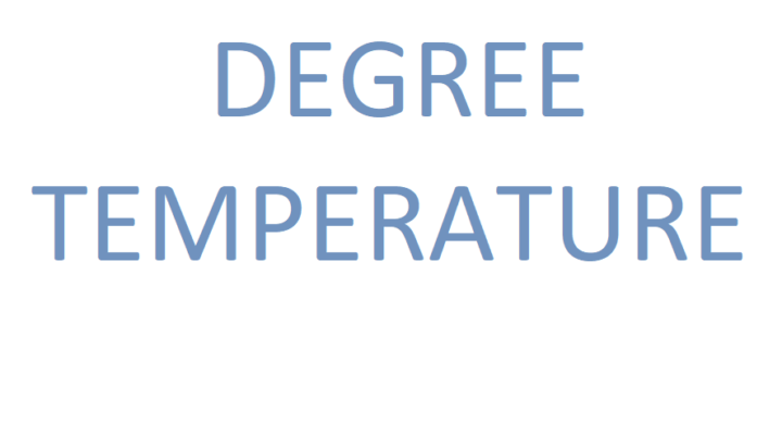 Type Degree Temperature